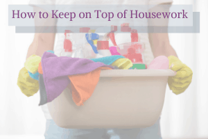 How to Keep on Top of Housework