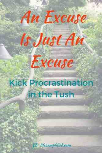 Stop Procrastinating and Get Things Done. Strategies to Kick Procrastination in the Tush