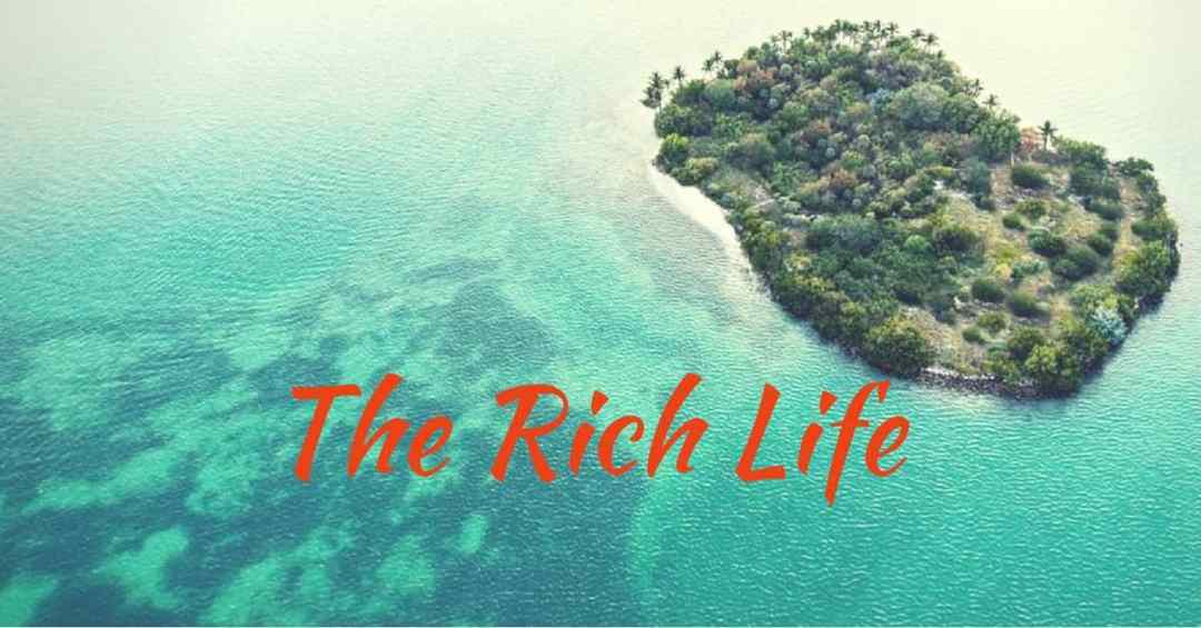 Going to be Rich and enjoy The Rich Life