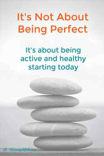 Achieving Health and Fitness Goals Isn't About Being Perfect
