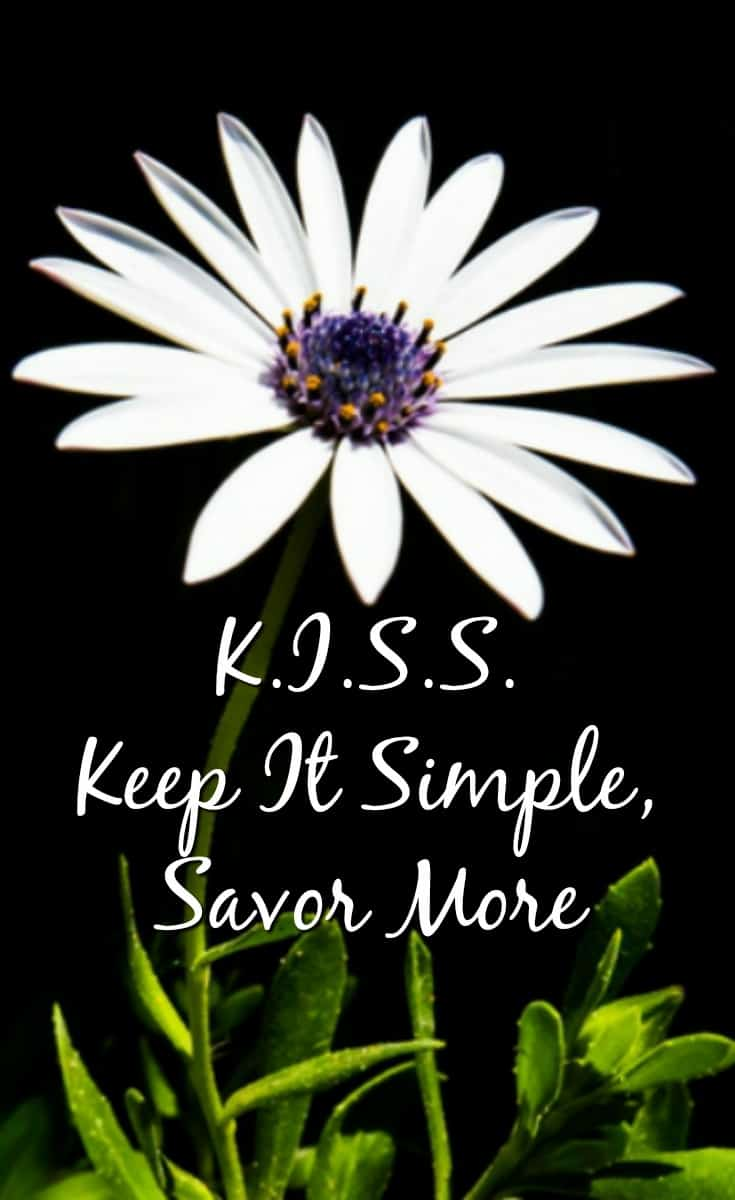 Life gets complicated and exhausting. Sometimes we need to take a deep breath, relax, and savor the simple to get more. #simplicity
