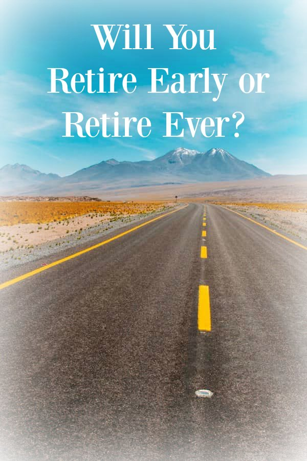 You might not desire early retirement, but if you don't start saving for retirement now you might be wondering later if you'll be able to retire ever. #retirement #planning #savings