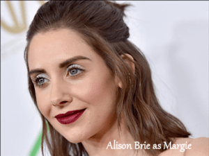 Alison Brie as Margie