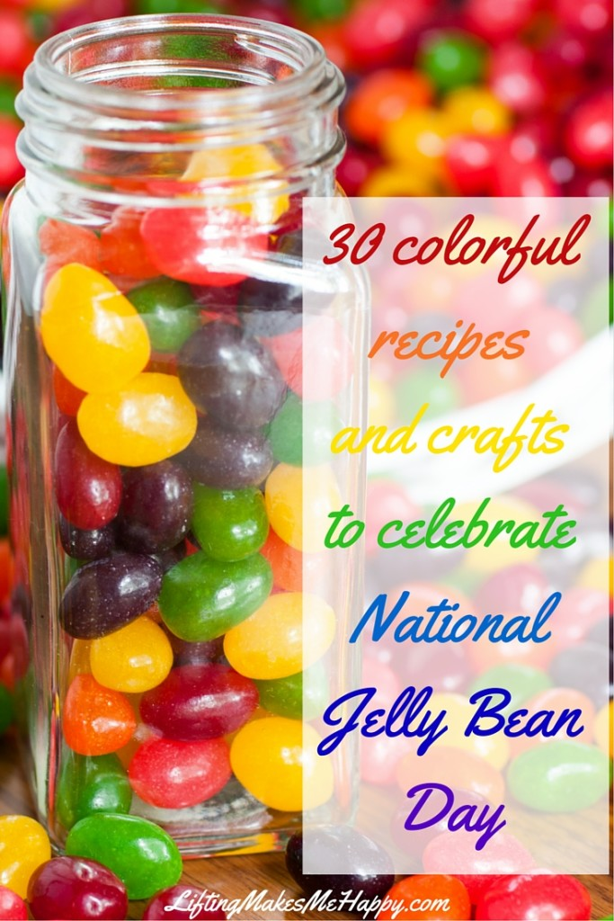 Celebrate National Jelly Bean Day (or any day!) with these colorful recipes!