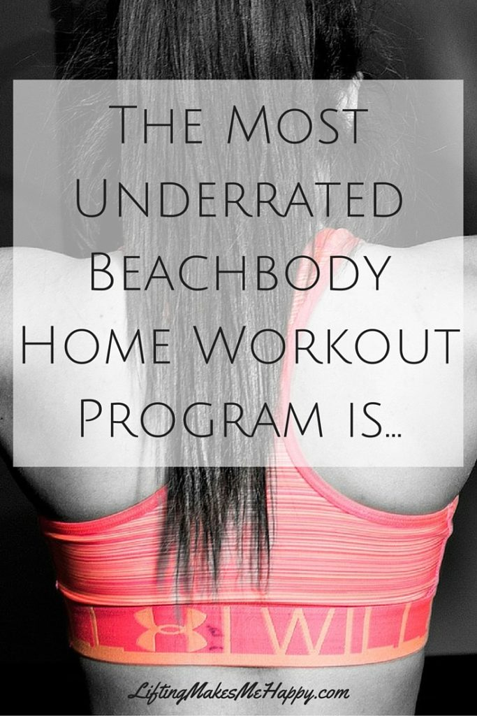 The Most Underrated Beachbody Home Workout Program Is... - via LiftingMakesMeHappy.com