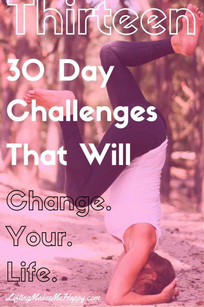 Thirteen 30 Day Challenges That Will Change Your Life