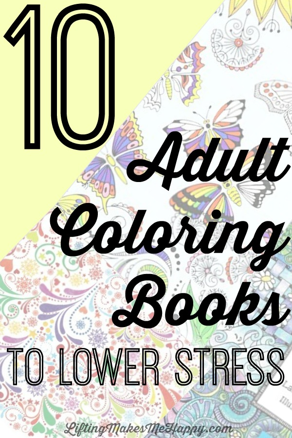 10 Adult Coloring Books to Lower Stress - via LiftingMakesMeHappy.com