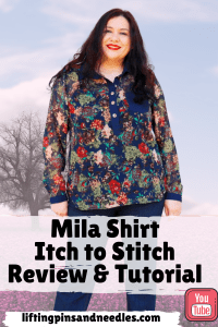 The Mila shirt from Itch to Stitch has a beautiful half placket and traditional collar and collar stand.  I am reviewing this pattern along with showing how to sew the continuous bound sleeve placket, pleats and cuffs.  #sewingtutorial #sewingashirt