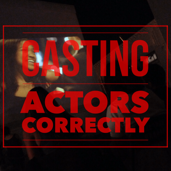 casting actors correctly