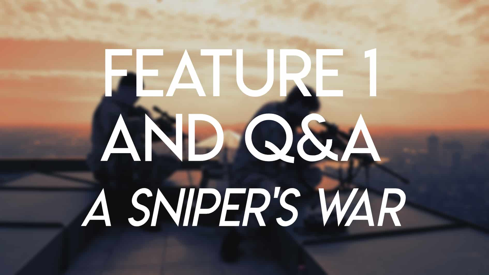 New York Lift-Off Film Festival 2018 - feature - A Sniper's War