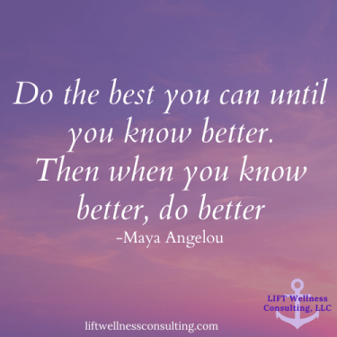 """Clouds in the sky with the text: """"Do the best you can until you know better. Then when you know better, do better."""" - Maya Angelou"""