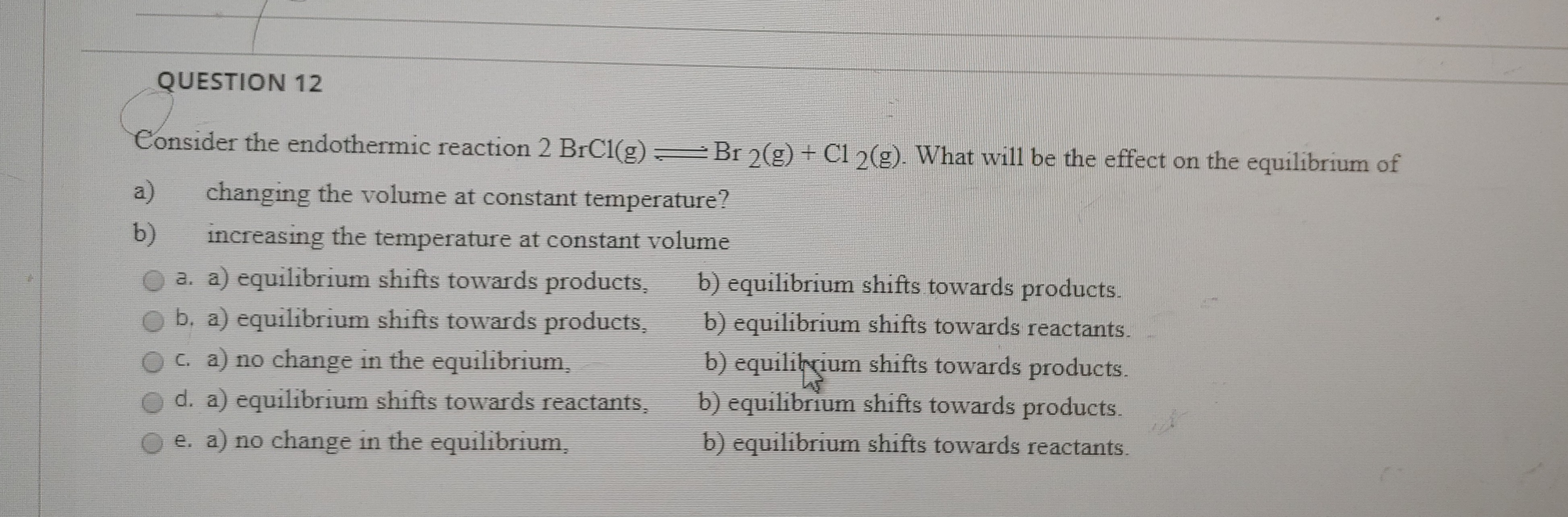 Consider The Endothermic Reaction 2 Brcl G Br2 G Cl2
