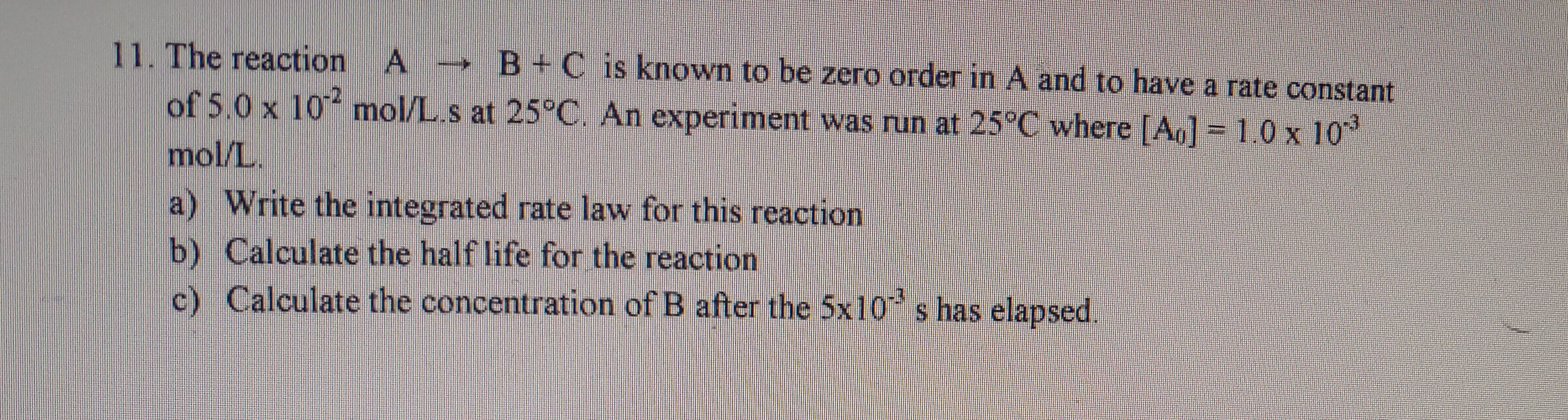 The Reaction A B C Is Known To Be Zero Order In A And