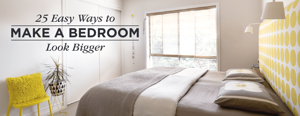 25 Ways To Make A Small Bedroom Look Bigger