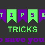 Tips & Tricks to save you $