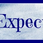 Expect (Five Minute Friday)