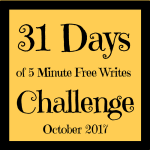 31 Days of 5 Minute Free Writes Challenge (Sticky Post)