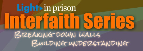 Light in Prison Interfaith Series