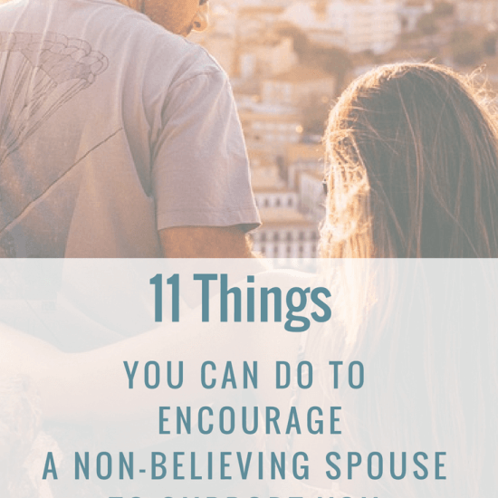 11 Things You Can Do To Encourage A Non-Believing Spouse To Support You and Your Gifts
