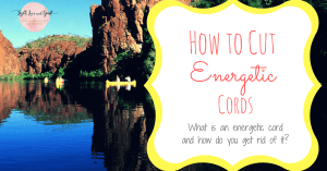 How to Cut Energetic Cords