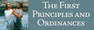 The First Principles and Ordinances