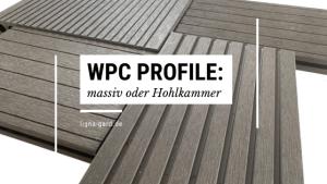 WPC Profile: massiv oder Hohlkammer