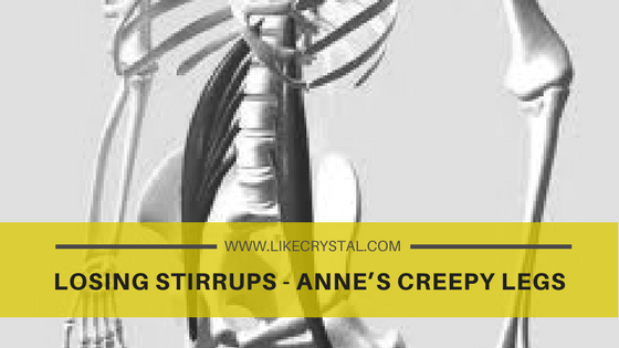 Losing Stirrups – Anne's Creepy Legs