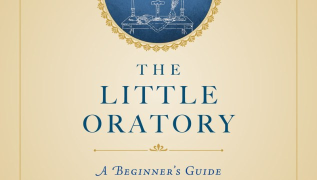 Introducing a book from Auntie Leila — The Little Oratory!