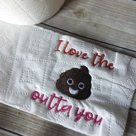 ITH I love the poo outta you toilet paper design 4×4 – Embroidery Design – DIGITAL Embroidery DESIGN
