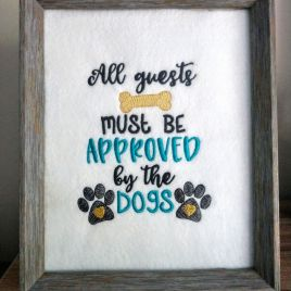 All guests must be approved by the dogs – 2 Sizes – Digital Embroidery Design