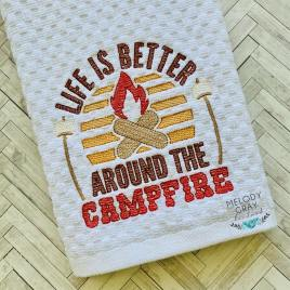 Life is better around the campfire – 2 sizes- Digital Embroidery Design