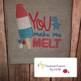 You Make Me Melt – 4 sizes- Digital Embroidery Design