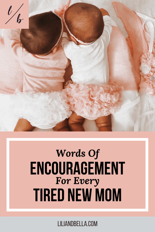 Words Of Encouragement For Every Tired New Mom