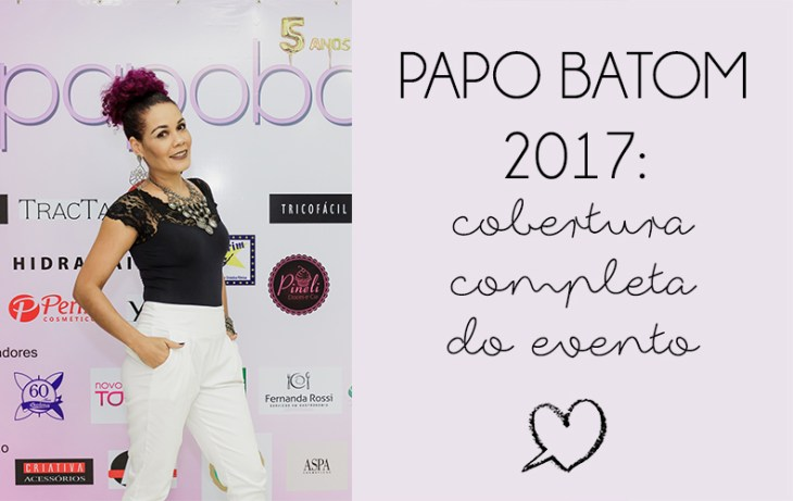 Capa do post sobre o Papo Batom 2017