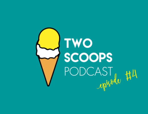Two Scoops Podcast 4