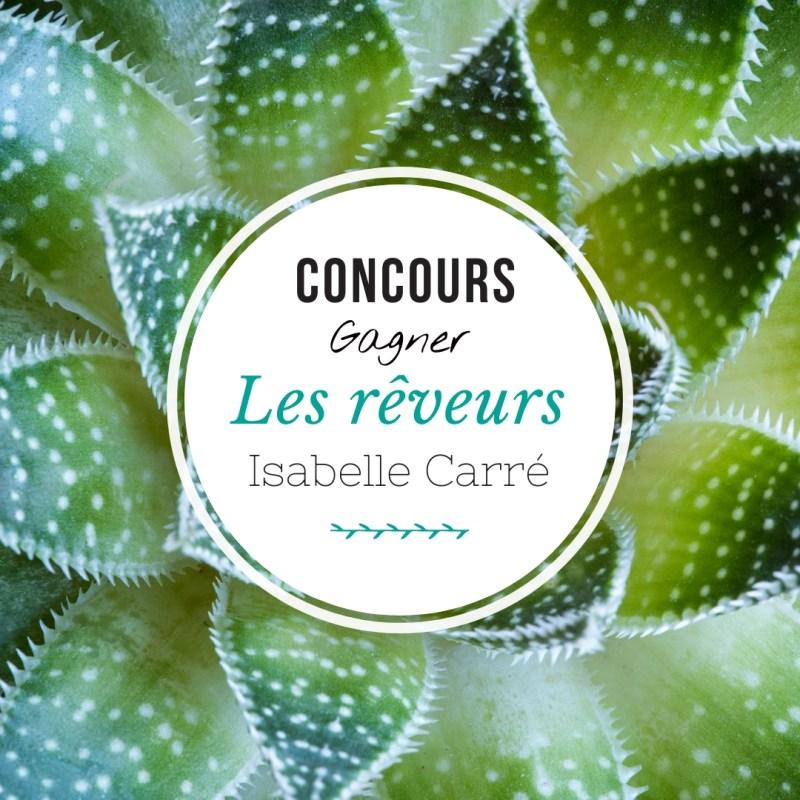 Concours Instagram : Les rêveurs d'Isabelle Carré