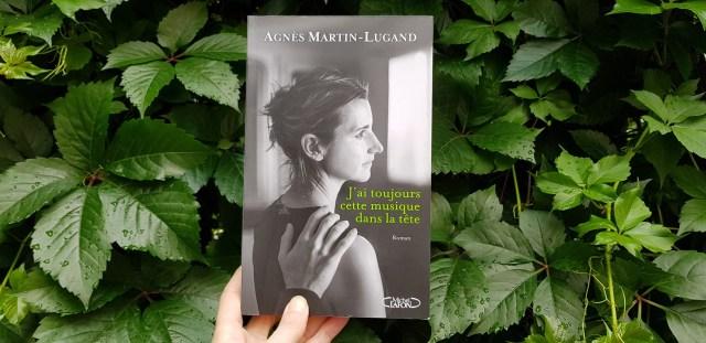 J'ai toujours cette musique dans la tête Agnès Martin Lugand