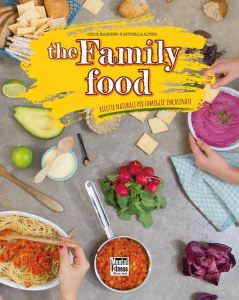 The family Food. Ricette naturali per famiglie incasinate