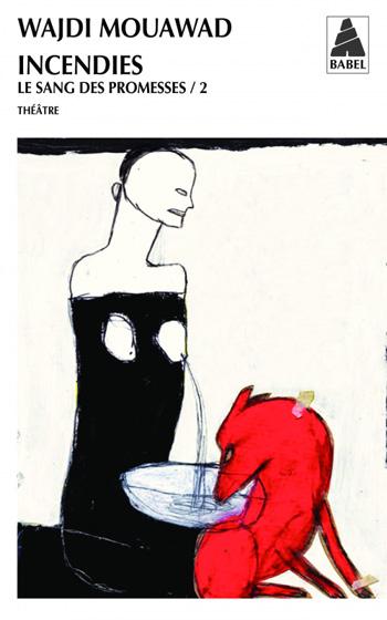 MOUAWAD, Wajdi, Incendies (Le sang des promesses, 2), Montréal, Leméac/Actes Sud, coll. « Babel », 2011.
