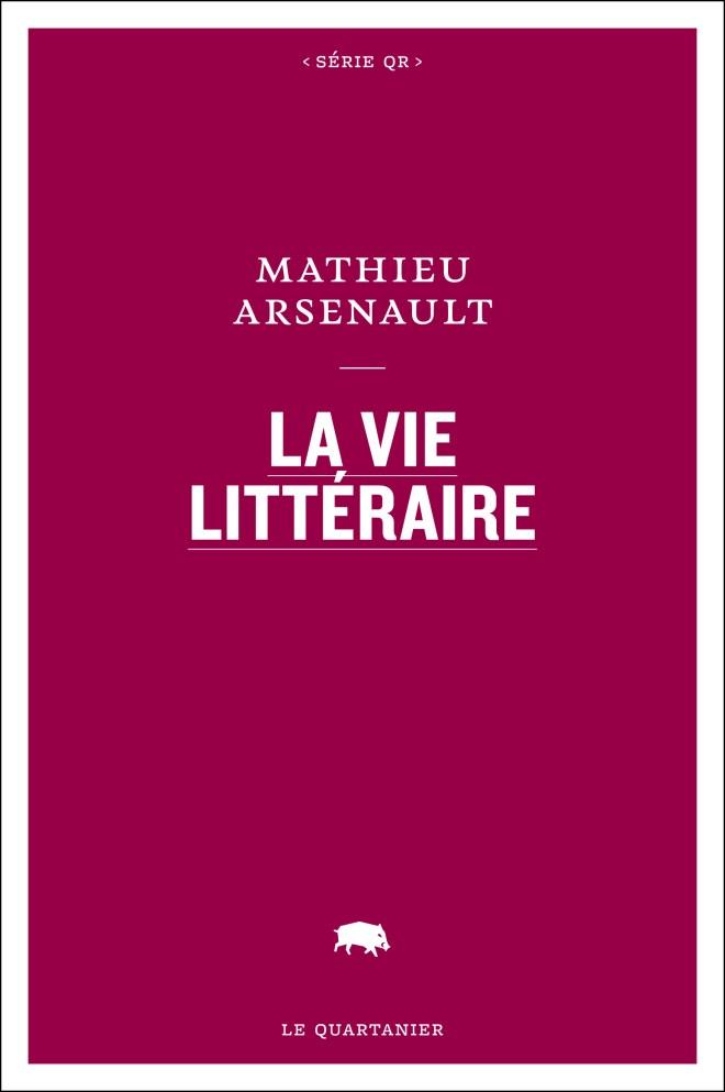 Couverture de La vie littéraire de Mathieu Arsenault