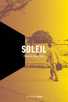 BOUCHET, David, Soleil, Saguenay, La Peuplade, 2015, 318 p.
