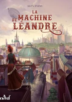 La Machine de Léandre d'Alex Evans