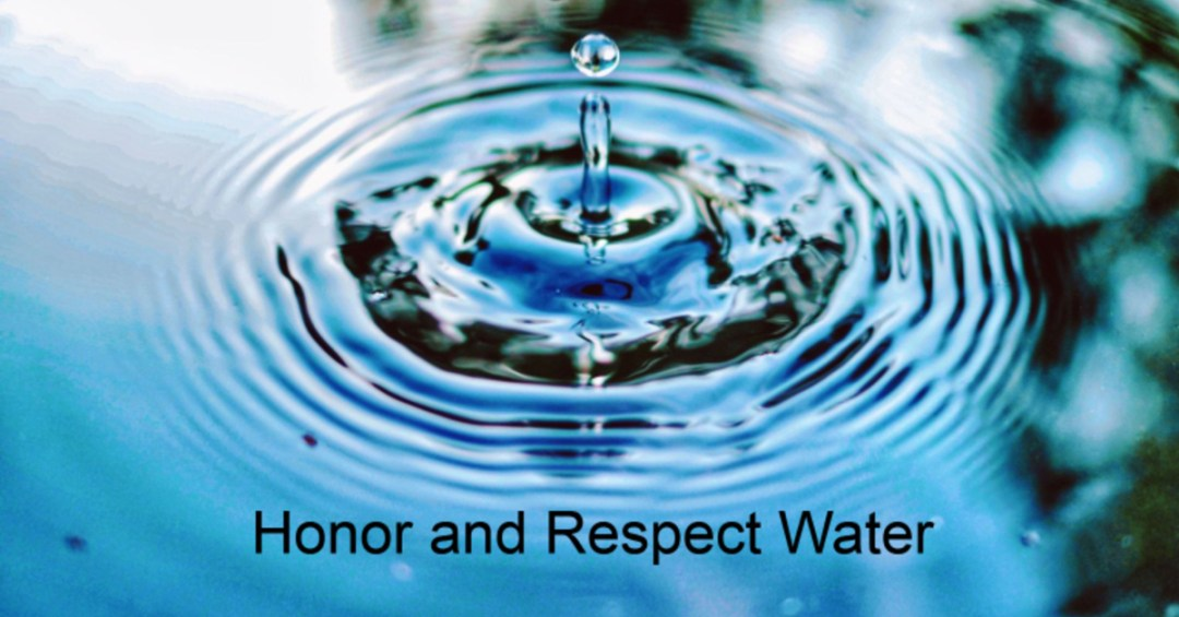 Honor and respect water