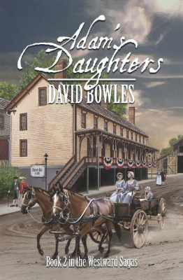 Adam's Daughters: Book 2 of The Westward Sagas