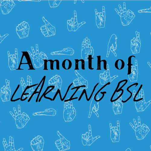 A month of learning BSL on blue background with hand gestures