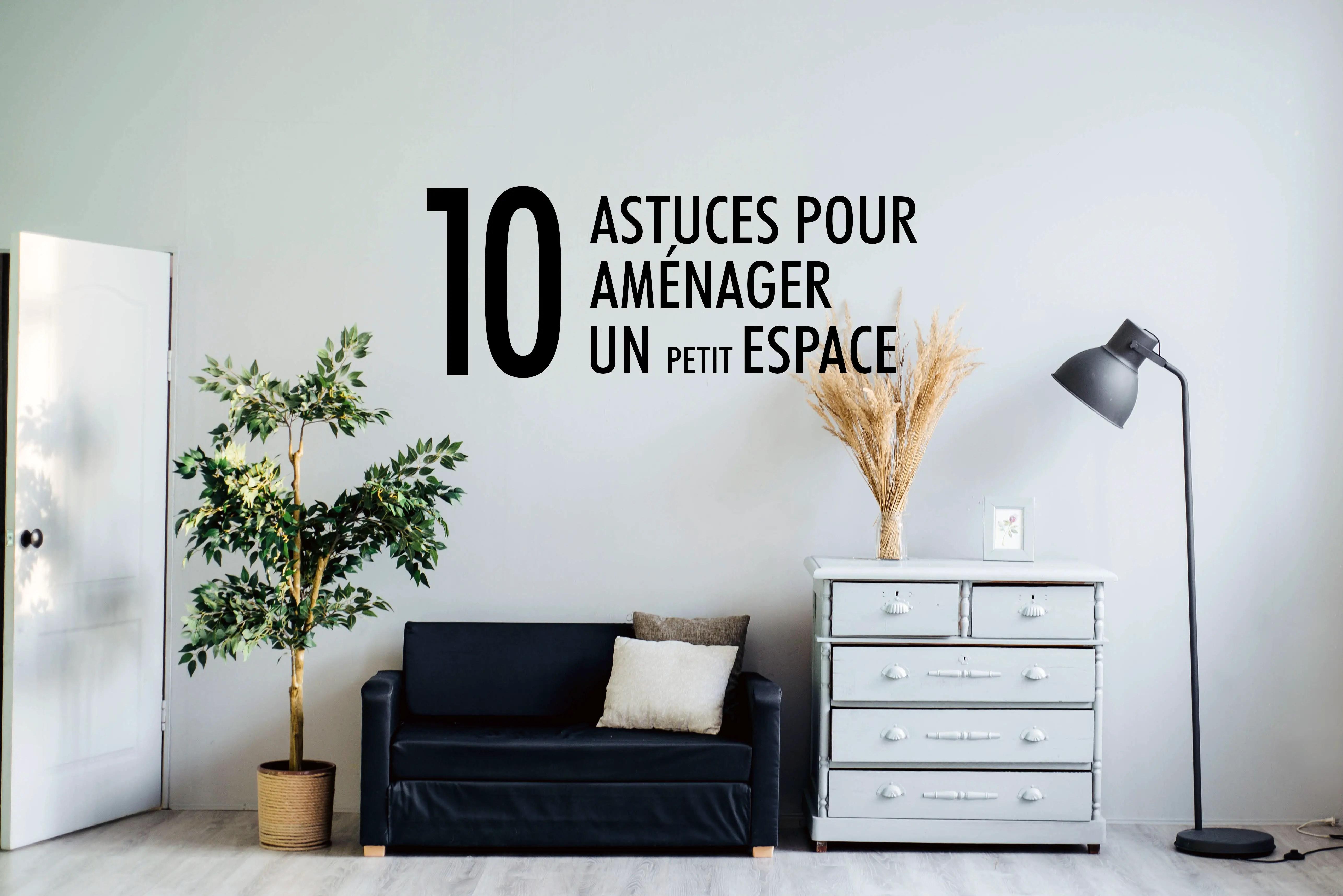 Amenagement Petit Espace Les 10 Astuces Lilm