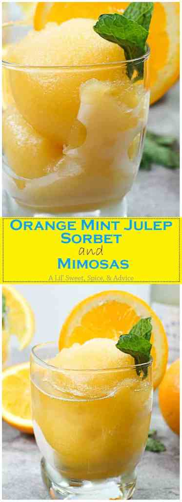 Orange Mint Julep Sorbet and Mimosas -- This sorbet & mimosa is sure to knock the socks off your guests this summer when they find out the bourbon is frozen IN the sorbet! -- lilsweetspiceadvice.com