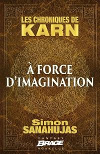 les-chroniques-de-karn-----force-d-imagination