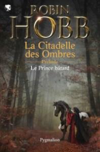 Le prince bâtard écrit par Robin Hobb
