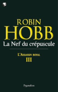 L'Assassin royal, tome 3: La Nef du crépuscule